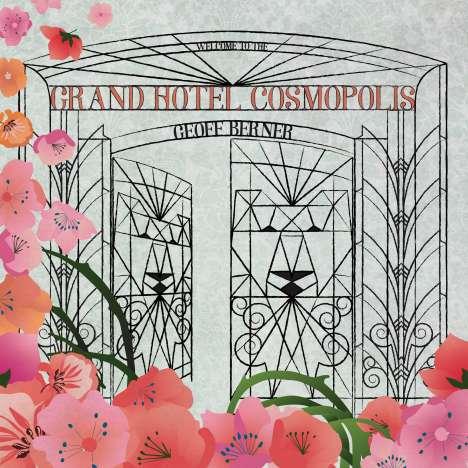 Geoff Berner: Grand Hotel Cosmopolis