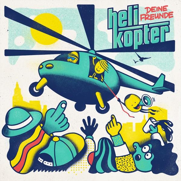 Deine Freunde: Helikopter
